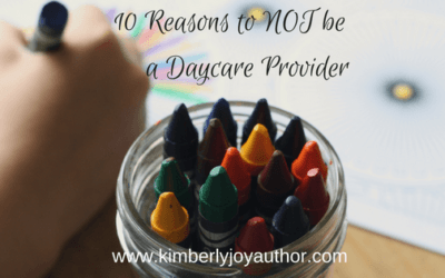 10 Reasons to NOT be a daycare provider