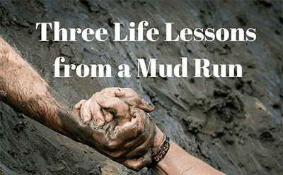 Three Life Lessons from a Mud Run