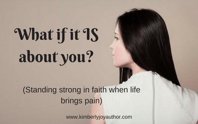 What if it IS all about you?