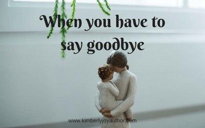 When you have to say goodbye