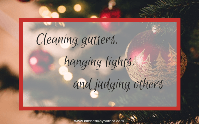 Cleaning gutters, hanging lights, and judging others