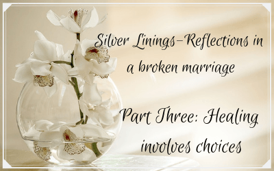 Silver Linings; Reflections in a broken marriage: part three