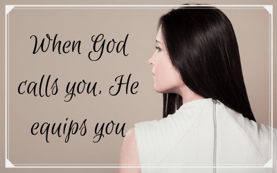 When God calls you, He equips you