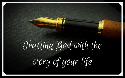 Trusting God with the story of your life