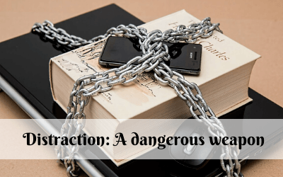 Distraction: A dangerous weapon