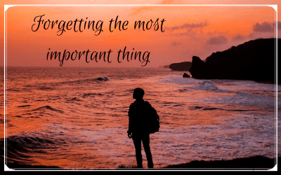 Forgetting the most important thing
