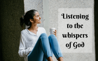 Listening to the whispers of God
