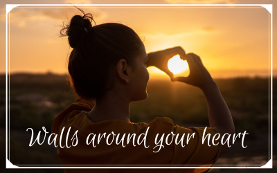 Walls around your heart