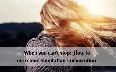 When you can't stop: How to overcome temptation's momentum