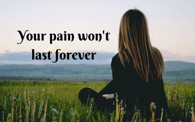 Your pain won't last forever