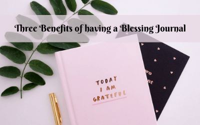 Three Benefits of having a Blessing Journal